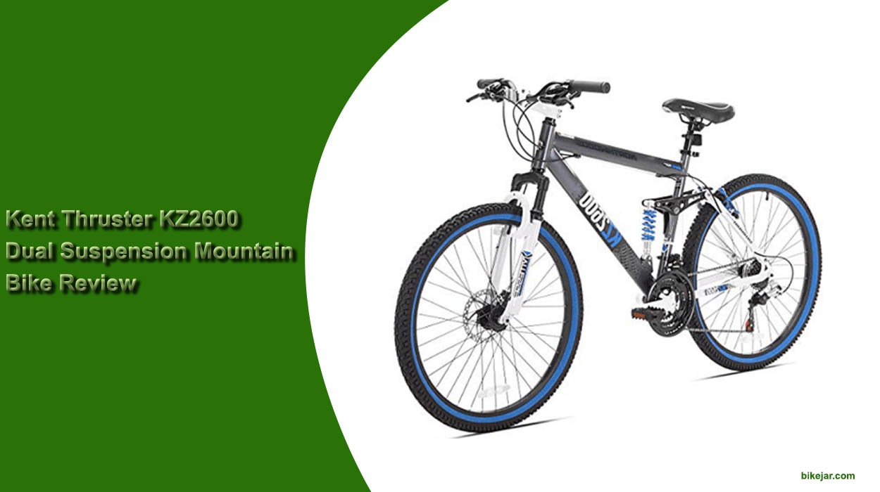 Kent Thruster KZ2600 Dual Suspension Mountain Bike Review