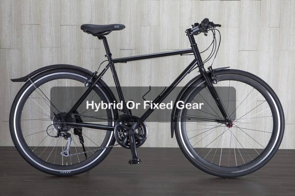 Hybrid Vs Fixed Gear Bike Comparison